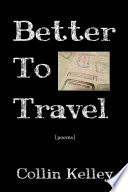Better To Travel: Poems