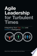 Agile Leadership for Turbulent Times