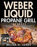 Weber Liquid Propane Grill Cookbook