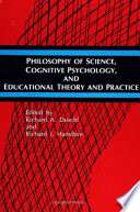 Philosophy of Science  Cognitive Psychology  and Educational Theory and Practice Book