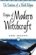Origins of Modern Witchcraft Book PDF