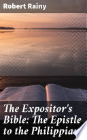 The Expositor S Bible The Epistle To The Philippians