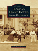 Florida s Grand Hotels from the Gilded Age