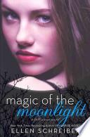 Magic of the Moonlight: A Full Moon Novel