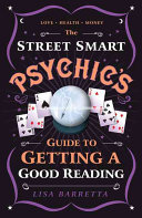 The Street Smart Psychic s Guide to Getting a Good Reading