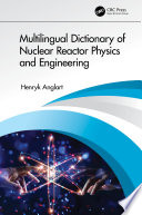 Multilingual Dictionary of Nuclear Reactor Physics and Engineering Book