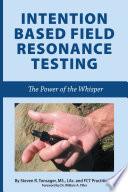 Intention Based Field Resonance Testing