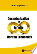 Decentralization in Infinite Horizon Economies