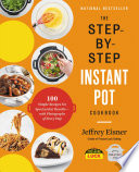 The Step by Step Instant Pot Cookbook Book