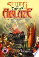 Setting The Covens Ablaze