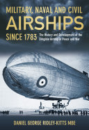 Military, Naval and Civil Airships Since 1783 ebook