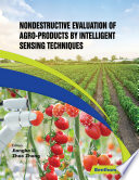 Nondestructive Evaluation of Agro-products by Intelligent Sensing Techniques
