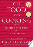"""On Food and Cooking: The Science and Lore of the Kitchen"" by Harold McGee"