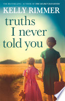 Truths I Never Told You  An absolutely gripping  heartbreaking novel of love and family secrets
