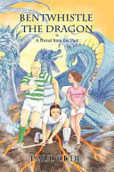 Bentwhistle The Dragon In A Threat From The Past Pdf/ePub eBook