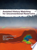 Assisted History Matching for Unconventional Reservoirs Book