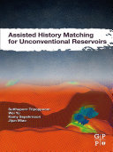 Assisted History Matching for Unconventional Reservoirs