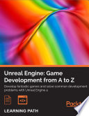 Unreal Engine  Game Development from A to Z