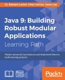 Java 9: Building Robust Modular Applications