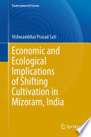 Economic and Ecological Implications of Shifting Cultivation in Mizoram, India