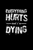 Everything Hurts and I'm Dying banner backdrop