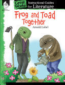 Frog and Toad Together  An Instructional Guide for Literature
