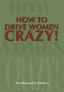 How to Drive Women Crazy