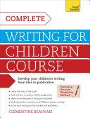 Complete Writing For Children Course: Teach Yourself eBook ePub [Pdf/ePub] eBook