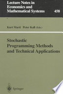 "Stochastic programming methods and technical applications  : proceedings of the 3rd GAMM/IFIP-Workshop on ""Stochastic Optimization: Numerical Methods and Technical Applications"", held at the Federal Armed Forces University Munich, Neubiberg/München, Germany, June 17-20, 1996"