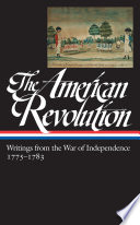 The American Revolution  Writings from the War of Independence 1775 1783