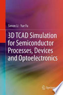 3D TCAD Simulation for Semiconductor Processes, Devices and Optoelectronics