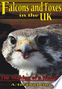 Falcons and Foxes in the U K