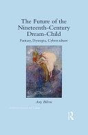 The Future of the Nineteenth-Century Dream-Child Pdf/ePub eBook