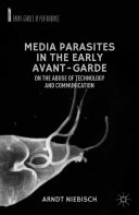 Media Parasites in the Early Avant-Garde