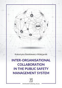 Inter Organisational Collaboration in the Public Safety Management System