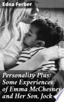 Personality Plus: Some Experiences of Emma McChesney and Her Son, Jock