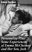 Personality Plus: Some Experiences of Emma McChesney and Her Son, Jock Pdf/ePub eBook