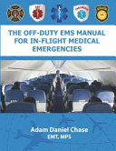 The Off Duty Ems Manual for In flight Medical Emergencies