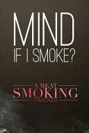 Mind If I Smoke A Meat Smoking Tracker