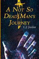 A Not So Dead Man s Journey