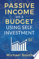 Passive Income On A Budget Using Free Time And Self Investment