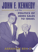 John F Kennedy And The Politics Of Arms Sales To Israel