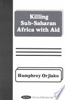 Killing Sub-Saharan Africa with Aid