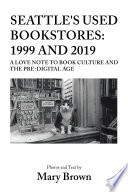 Seattle s Used Bookstores  1999 and 2019