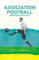 Association Football - And How to Play it