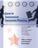 Cases in Government Succession Planning
