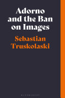 Adorno and the Ban on Images