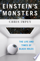 Einstein s Monsters  The Life and Times of Black Holes Book