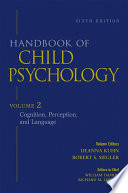 Handbook of Child Psychology  Cognition  Perception  and Language Book
