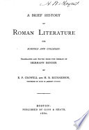 A Brief History of Roman Literature for Schools and Colleges Book